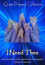 I Need Thee - lyrical worship dance choreography instruction DVD (0 region free)