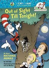 Out Of Sight Till Tonight!: All About Nocturnal Animals (cat In The Hat's Lea...