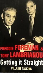 Getting It Straight. Villains Talking by Freddie Foreman and Tony Lambrianou. Wi