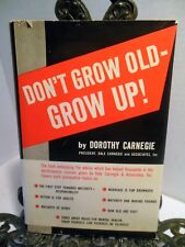 Don't Grow Old Grow Up Dorothy Carnegie Wife of Dale w Rules for Mental Health