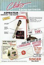 Publicité Advertising 087  1987   Club Singer  aspirateur compact 1100 watts