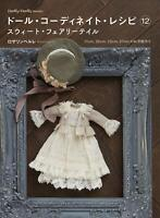 Doll COORDINATE RECIPE DRESS Book vol 12 Sweet Fairy Tale  Japanese Craft Book