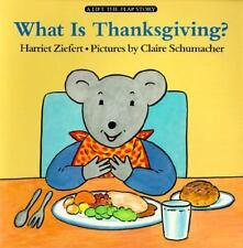 What Is Thanksgiving? (Lifft-The-Flap Story) by Ziefert, Harriet