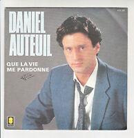 """Daniel AUTEUIL Vinyle 45 tours SP 7"""" QUE LA VIE ME PARDONNE - TREMA 410295 Ciné"""
