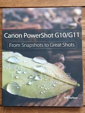Canon Powershot G10/G11 From Snapshots to Great Shots by Jeff Carlson