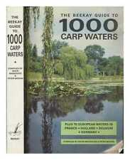 The Beekay guide to 1000 carp waters / compiled by Kevin Maddocks and Peter...