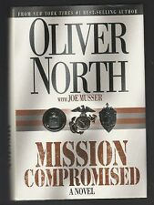 Mission Compromised : A Novel by Oliver North and Joe Musser (2002, HC), Signed