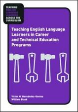 Teaching English Language Learners in Career and Technical (Teaching-ExLibrary