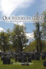 Our History in Stone: the New England Cemetery Dictionary by Christina...