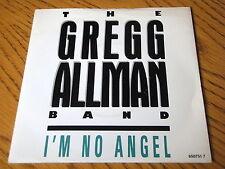 "THE GREG ALLMAN BAND - I'M NO ANGEL    7"" VINYL PS"