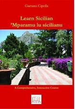 Learn Sicilian/ Mparamu Lu Sicilianu : A Comprehen