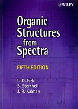 Organic Structures from Spectra by L. D. Field 9781118325490 | Brand New