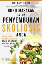 Buku Masakan Untuk Penyembuhan Skoliosis Anda : Jadikan Tulang Belakang Lebih...