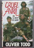 Cruel Avril 1975 La chute de Saïgon Olivier Todd