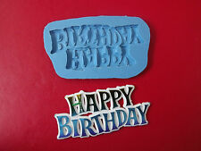 Silicone Mould Happy Birthday Motto, Sugarcrafts, Cake Toppers, Food Safe