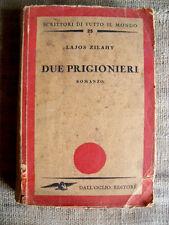 Lajos Zilahy - Due prigionieri  - - ROMANZO Dall'Oglio editore 1947