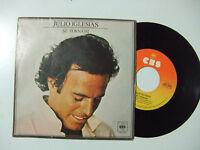 "Julio Iglesias – Se Tornassi - Disco Vinile 45 Giri 7"" Stampa ITALIA 1979"