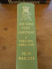 THE ROAD PAST MANDALAY A personal narrative Military History WWII Burma Maps