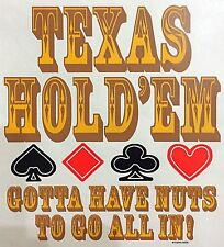 """Original """"Texas Hold' Em� Iron On Transfer """"Gotta Have Nuts To Go All In!�"""