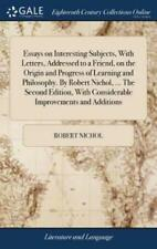 Essays on Interesting Subjects, with Letters, Addressed to a Friend, on the...