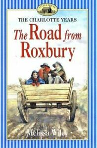 The Road from Roxbury   The Caroline Years   Out of print