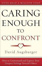Caring Enough to Confront : How to Understand and Express Your Deepest...