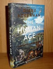 THE HUMAN AGE : THE WORLD SHAPED BY US by Diane Ackerman HB 1st SIGNED! UNREAD!