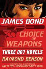 James Bond: Choice of Weapons: Three 007 Novels: The Facts of Death; Zero Min...