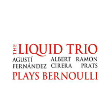 CD LIQUID TRIO Plays Bernoulli FERNANDEZ CIRERA