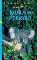 Koala in pericolo - Lucy Daniels - Libro nuovo in offerta !