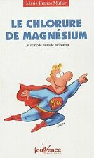 Le chlorure de magnésium : Un remède miracle méconnu ... | Livre | état très bon