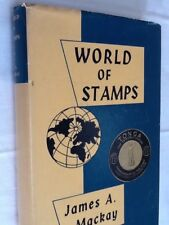 World of Stamps by James A Mackay - First Edition Hardback 1964