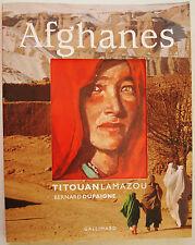 Afghanes Titouan LAMAZOU Bernard DUPAIGNE éd Gallimard 2009