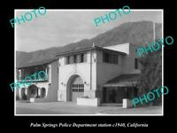 OLD 8x6 HISTORIC PHOTO OF PALM SPRINGS CALIFORNIA THE POLICE STATION c1940