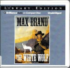 The White Wolf by Max Brand read by Jim Bond Unabridged CD Audio Book