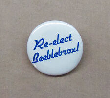 "Re-Elect Beeblebrox! 1.25"" Button Hitchhiker's Guide to Galaxy HHGG Zaphod Hoopy"