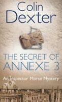 The Secret of Annexe 3 (Inspector Morse, #7) By Colin Dexter