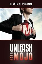 Unleash Your Mojo : A Guide to Developing Inner Strength and Power by Dennis...