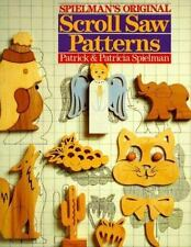 Spielman's Original Scroll Saw Patterns by Patrick Spielman and Patricia...