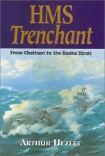 HMS TRENCHANT: From Chatham to the Banka Strait