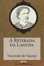 Grandes Clássicos Luso-Brasileiros: A Retirada Da Laguna by Visconde de...