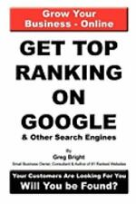 Get Top Ranking on Google and Other Search Engines by Greg Bright (2008,...
