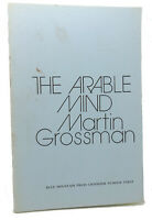 Martin Grossman THE ARABLE MIND  1st Edition 1st Printing