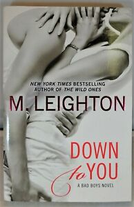 A Bad Boys Novel Down to You by M. Leighton (2013, Trade Paperback) Pre-Owned