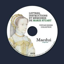 Lettres,instructions et mémoires de Marie Stuart – Vintage Ebooks 7 PDF on 1 DVD