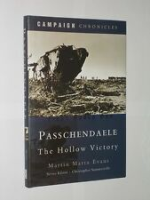 Campaign Chronicles Passchendaele The Hollow Victory. Martin Marix Evans 2005.