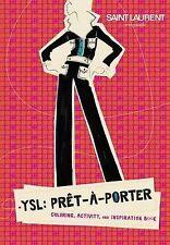 YSL: PRET-A-PORTER by Rebecca Kaplan : WH2-R6B : PBL776 : NEW BOOK