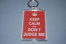 Keep Calm and don't Judge me - Key ring - Fun birthday, graduation gift.