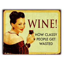 METAL SIGN PLAQUE WINE CLASSY PEOPLE DRUNK funny kitchen bar wall hanging print