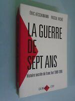 ERIC AESCHIMANN/ PASCAL RICHE- LA GUERRE DE SEPT ANS- ED CALMANN LEVY- 1996